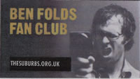 The official Ben Folds Fan Club membership card. Yes, I did fake the name on it.