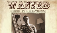 WANTED: SONGS FOR SILVERMAN