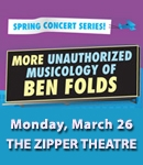 More Unauthorized Musicology of Ben Folds opens tonight!
